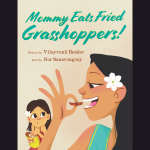 Mommy Eats Fried Grasshoppers